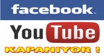 facebook-youtube-kapaniyor-mu